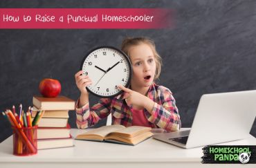 How to raise a punctual homeschooler
