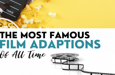 The Most Famous Film Adaptions of All Time